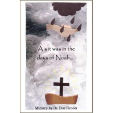 As It Was In The Days Of Noah - Dr Don Hender