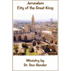 Jerusalem: City Of The Great King - Dr. Don Hender