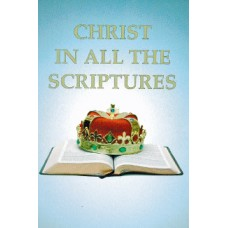 Christ In All The Scriptures: 1. Christ In The First Creation - Roy Hill