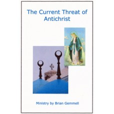 The Current Threat Of Antichrist - Brian Gemmell