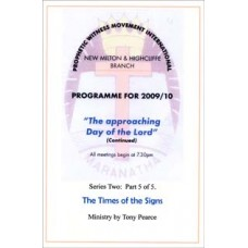 The Approaching Day of the Lord - Series 2: 5) The Times of the Signs - Tony Pearce