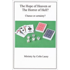 A Pot-Pourri Of Prophecy: 4. The Hope Of Heaven Or The Horror Of Hell - Colin Lacey