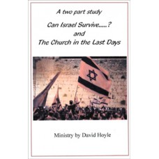 Can Israel Survive & The Church In The Last Days - David Hoyle