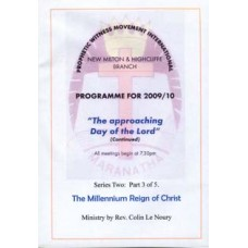 The Approaching Day of the Lord - Series 2: 3) The Millennial Reign of Christ - Rev Colin Le Noury