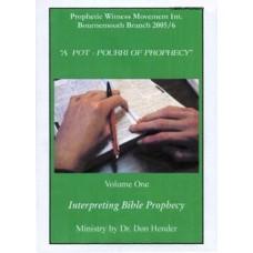 A Pot-Pourri Of Prophecy: 1. Interpreting Bible Prophecy