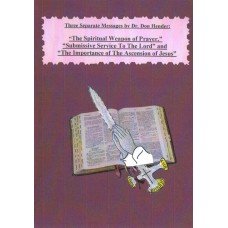 The Spiritual Weapon of Prayer - by Dr Don Hender