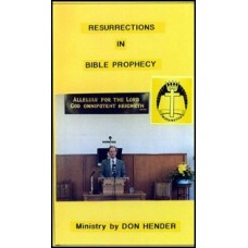 Resurrections in Bible Prophecy - Dr Don Hender