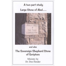 Large Stone Of Abel and Ebenezer & The Sovereign Shepherd Stone of Scripture - Dr Don Hender
