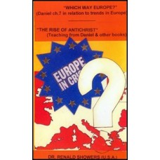 Which Way Europe? & The Rise of Antichrist - Dr Renald Showers